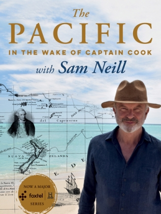 The Pacific in the Wake of Captain Cook with Sam Neill (book)
